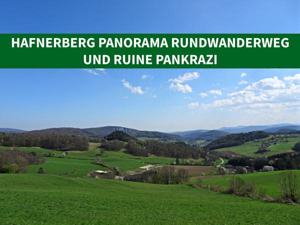 Hafnerberg Panorama Rundwanderweg und Ruine Pankrazi