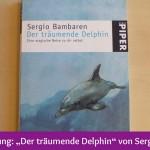 """Buchvorstellung """"Der träumende Delphin"""" von Sergio Bambaren"""