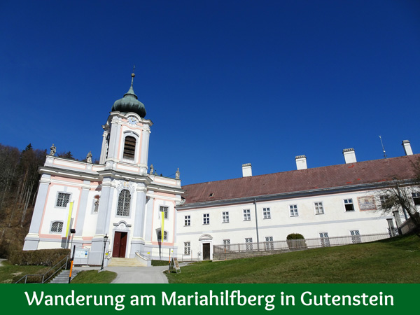 Mariahilfberg Gutenstein Wandern Wanderung Natur Wald Aussicht Schneeberg Grotte Kreuzweg Wallfahrtskirche