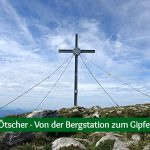 Ötscher – Von der Bergstation zum Gipfel