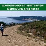 Wanderblogger im Interview #9: Martin von gehlebt.at