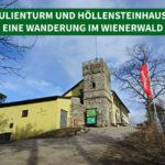 Julienturm und Höllensteinhaus – eine Wanderung im Wienerwald